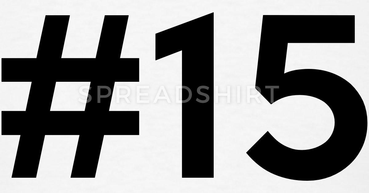 #15 (number fifteen) T-Shirt | Spreadshirt - Number Fifteen PNG