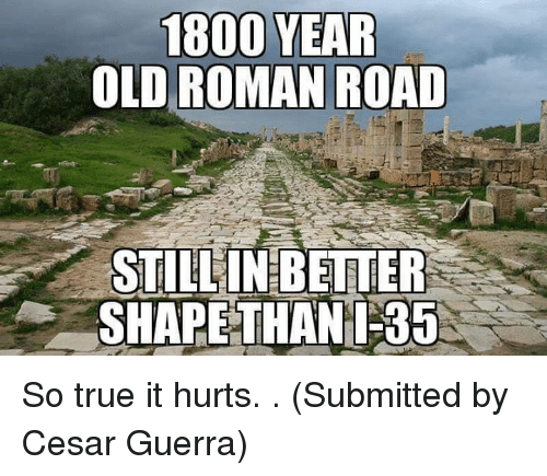 True, Texas, and Old: 1800 YEAR OLD ROMAN ROAD STILL IN BETTER SHAPE - Old Roman Road PNG