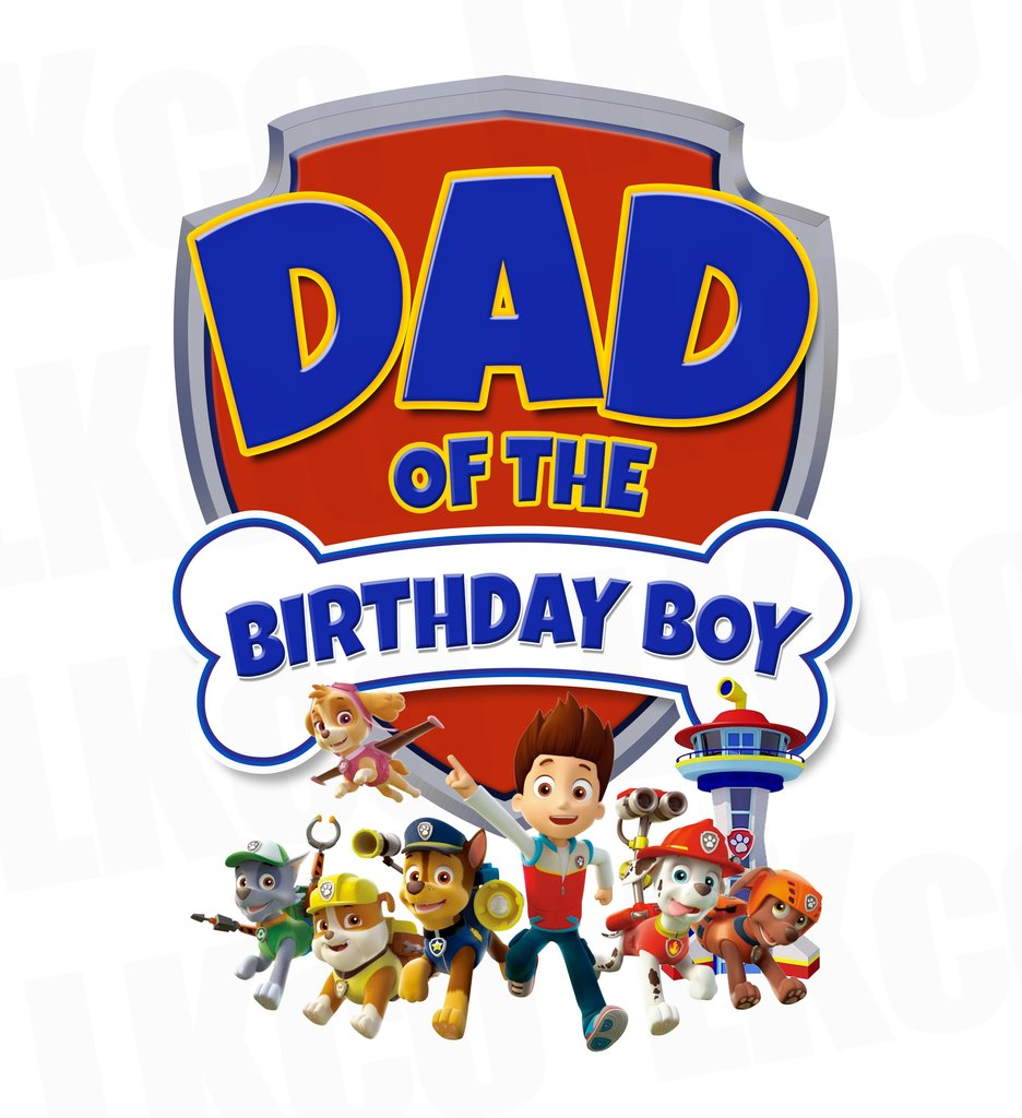 Paw Patrol Iron On Transfer - Birthday Boyu0027s Dad - Paw Patrol Birthday PNG
