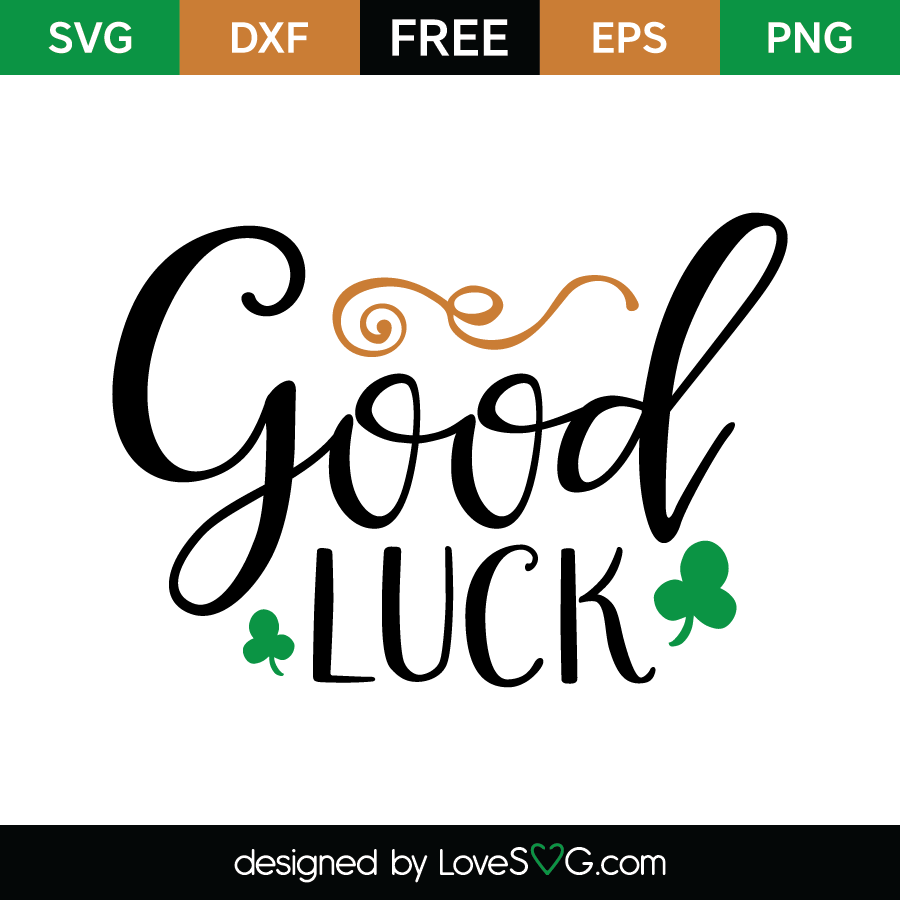 Free SVG Cute File - Good Luck - PNG Good Luck