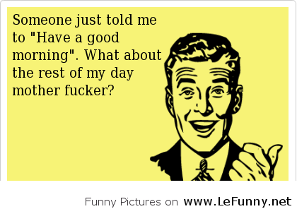 GOOD MORNING QUOTES FOR HIM FUNNY image quotes at relatably pluspng.com - PNG Good Morning Funny