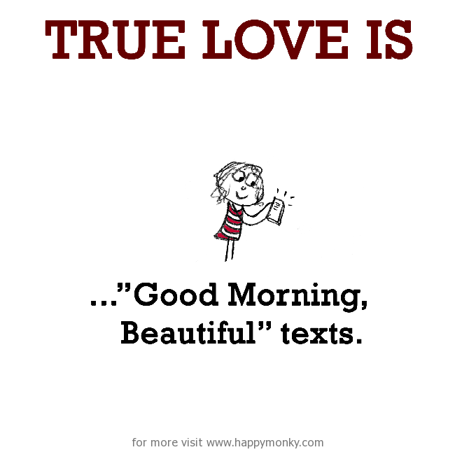 True Love is, u201cGood Morning, Beautifulu201d texts. - PNG Good Morning Funny