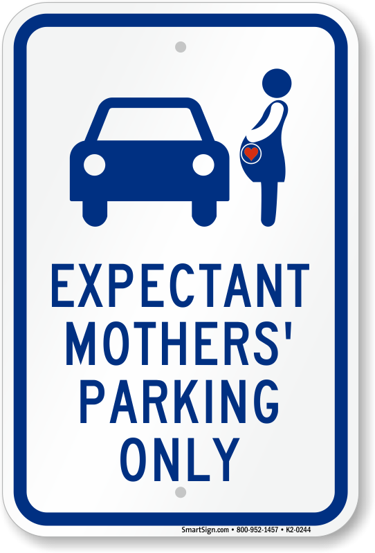 . PlusPng.com Expectant Mothersu0027 Parking Only, Reserved Parking Sign - PNG Mother Only