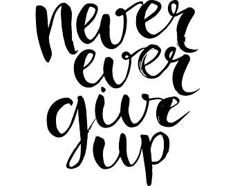 Png Never Give Up Transparent Never Give Up Png Images Pluspng
