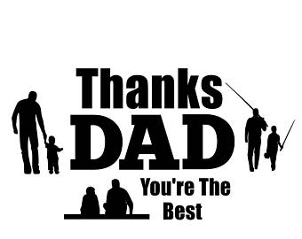 Thanks Dad youu0027re the best; svg file, dxf file, png file - PNG Youre The Best