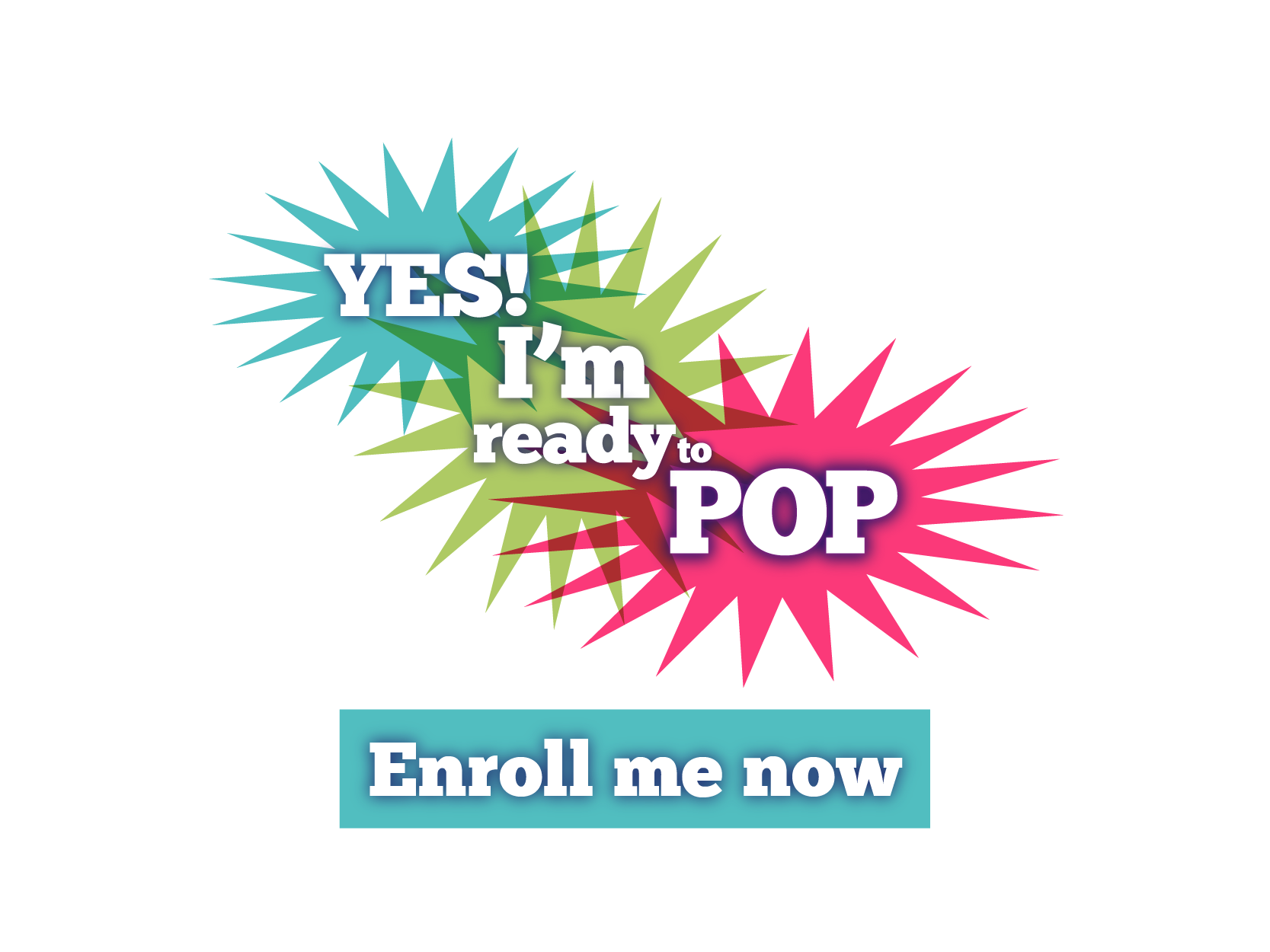 Yes! Enroll Me Now! - Ready To Pop PNG