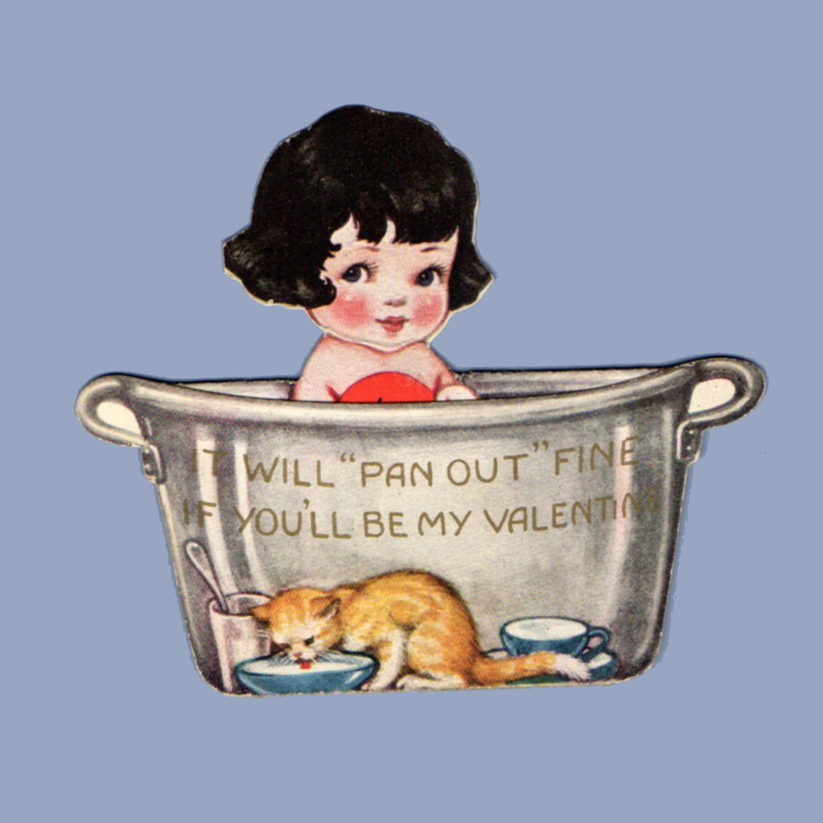 It will PAN OUT fine If youu0027ll be My Valentine ~ We wonu0027t always be in HOT  WATER. - Rub A Dub Dub PNG