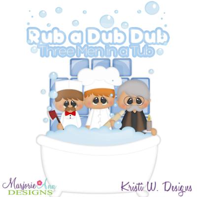 Rub A Dub Dub 3 Men In A Tub SVG Cutting Files Includes Clipart - Rub A Dub Dub PNG