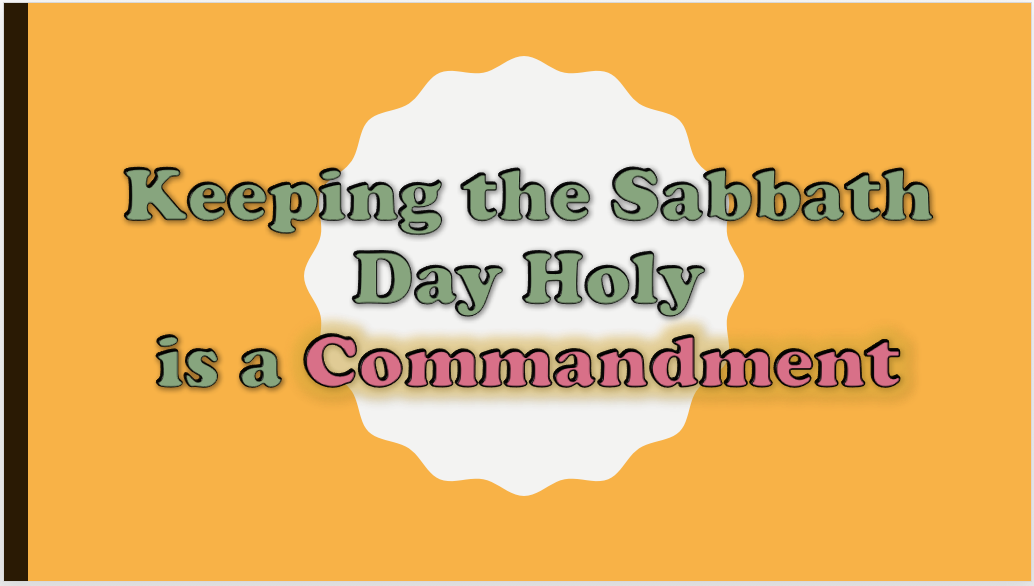 Keeping the Sabbath Holy is a Commandment: Power Point Link - Sabbath Day PNG