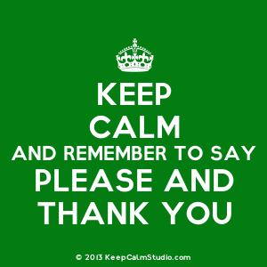 [Crown] Keep Calm And Remember To Say Please And Thank You - Say Please And Thank You PNG