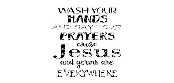 SVG PNG DFX - Wash your hands and say your prayers cause Jesus and Germs  are everywhere - Digital Files, Religion svg for cricut - Say Prayers PNG