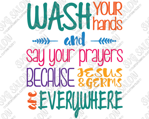 Wash Your Hands And Say Your Prayers Cutting File in SVG, EPS, DXF, - Say Prayers PNG