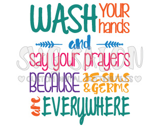 Wash Your Hands And Say Your Prayers Vinyl Wall Decal Cutting File in SVG,  EPS, DXF, JPEG, and PNG Format - Say Prayers PNG