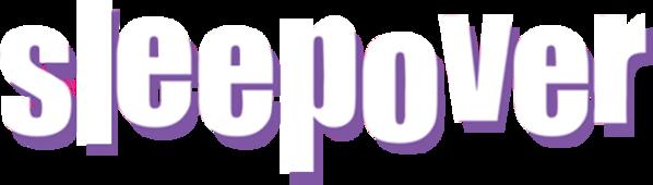 Sleepover - Sleepover PNG HD