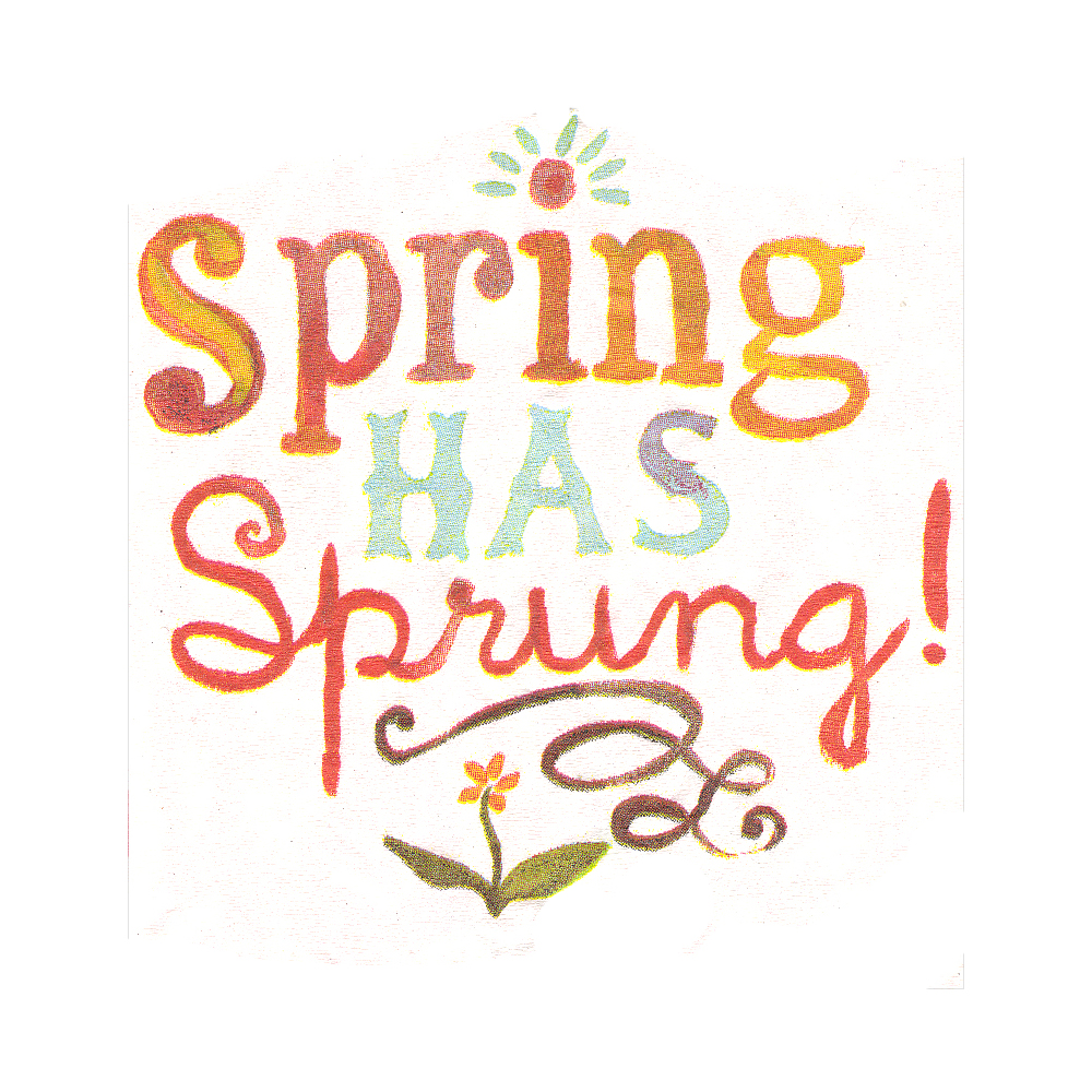 spring-has-sprung - Spring Has Sprung PNG
