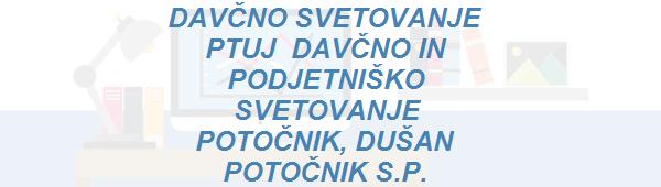 DAVČNO IN PODJETNIŠKO SVETOVANJE POTOČNIK, DUŠAN POTOČNIK S.P. - Svetovanje PNG