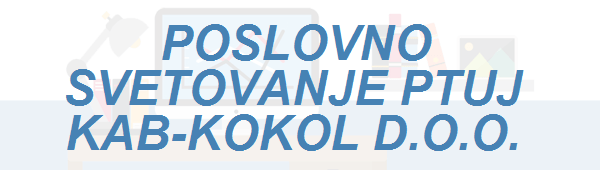 POSLOVNO SVETOVANJE PTUJ   KAB-KOKOL D.O.O. - Svetovanje PNG