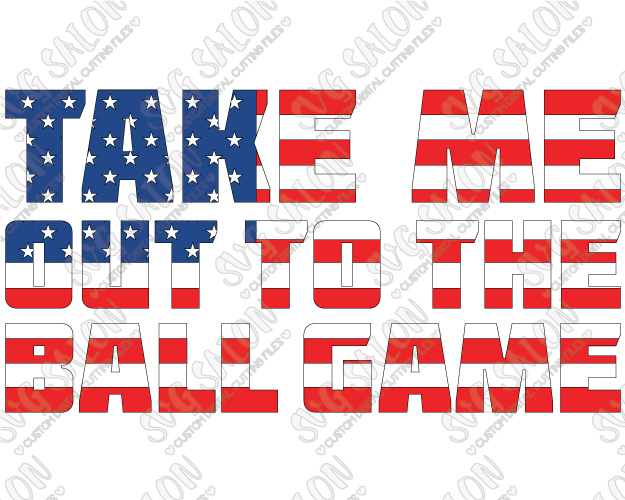 Take Me Out To The Ball Game American Flag Knockout Shirt Decal Cutting  File In SVG - Take Me Out To The Ballgame PNG