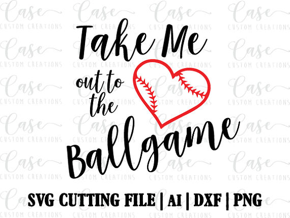 Take Me Out To The Ballgame SVG, Ai, DXF And PNG Files   Instant Download    Cricut And Silhouette   Baseball Svg - Take Me Out To The Ballgame PNG