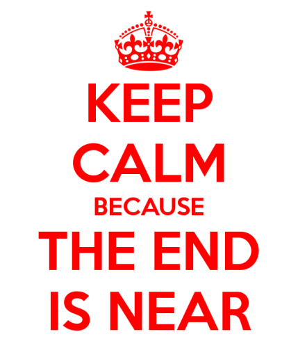 keep-calm-because-the-end-is-near - The End Is Near PNG