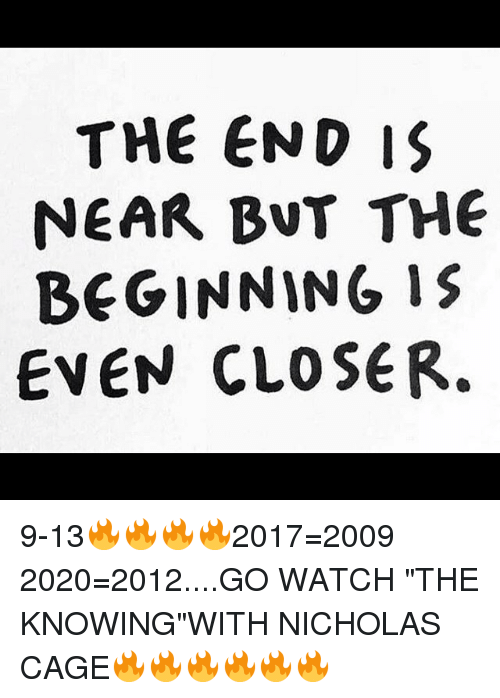 Memes, 2009, and Watch: THE END IS NEAR BNT THE BEGINNING IS EVEN - The End Is Near PNG