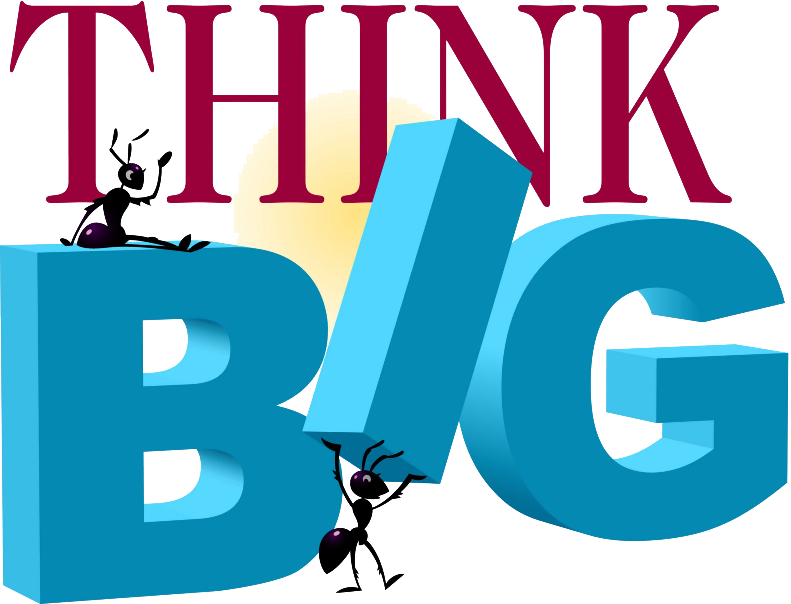 Thinking is one of the greatest abilities given. When we think, it causes  us to be creative. Have you ever thought yourself happy? - Think Big PNG