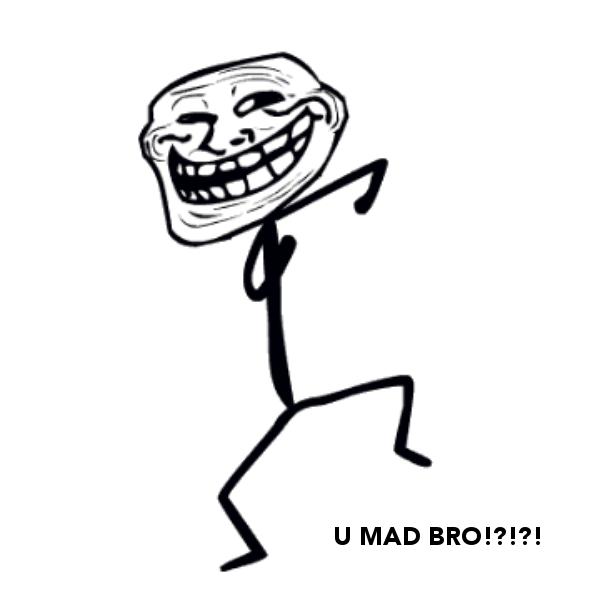 U MAD BRO!?!?! - KEEP CALM AND CARRY ON Image Generator - U Mad Bro PNG