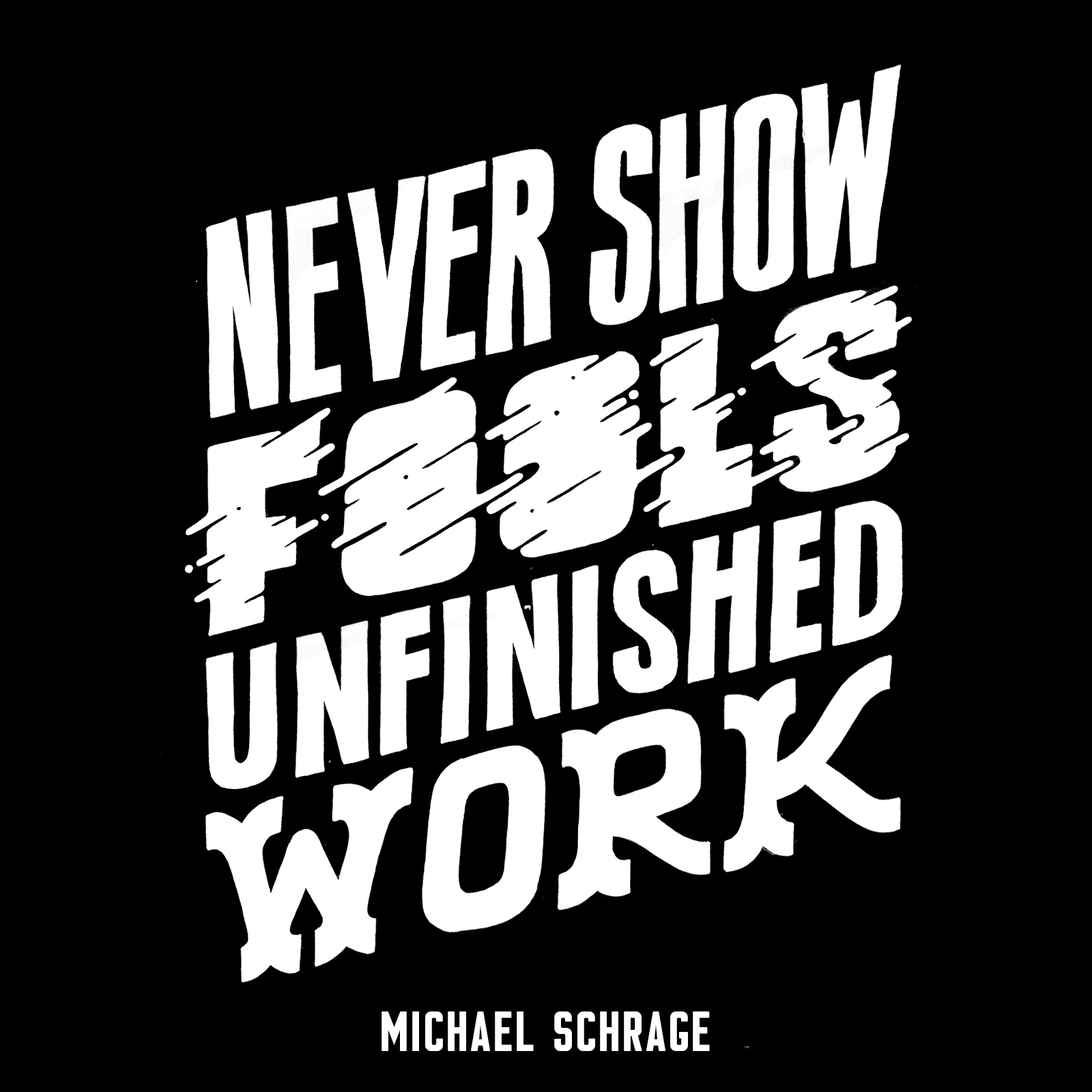 Never show fools unfinished work. - Unfinished Work PNG
