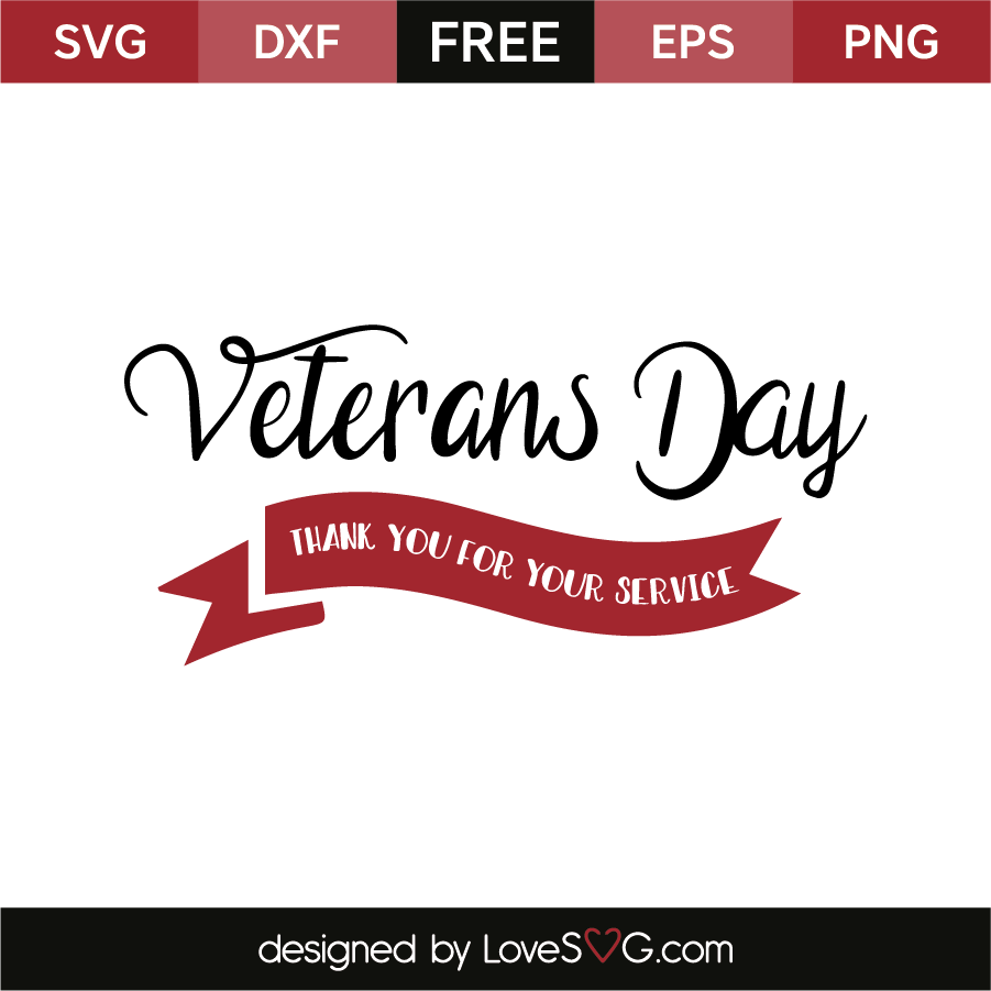 Veterans Day, thank you for your service. Free SVG, EPS, DXF u0026 PNG files - Veter Ans Day PNG