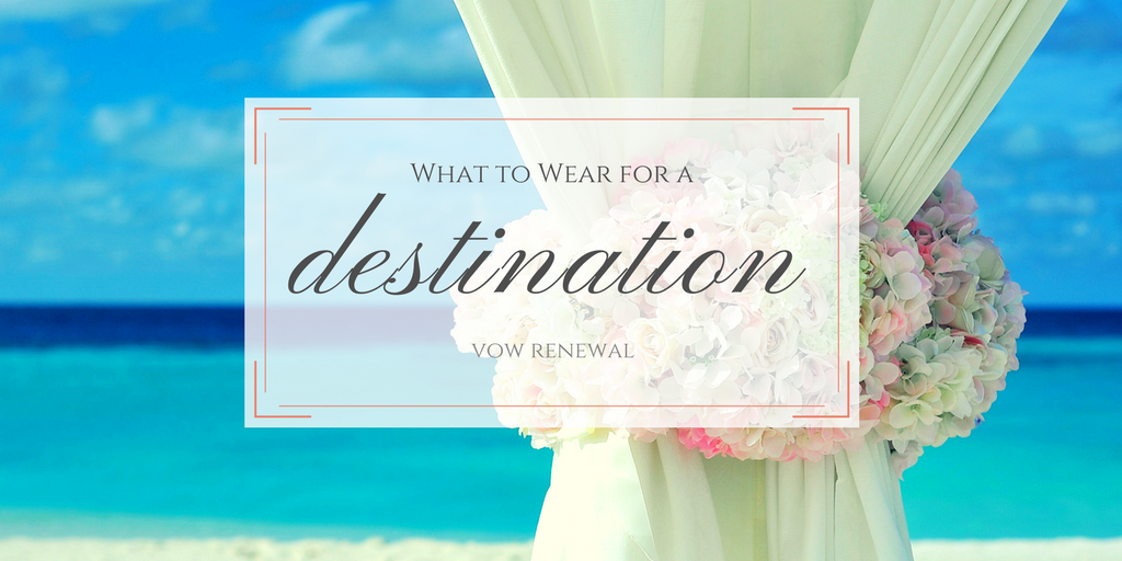 What to Wear for a Destination Vow Renewal - Vow Renewal PNG