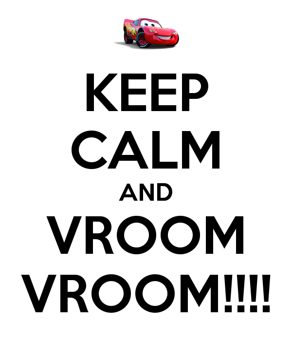 KEEP CALM AND VROOM VROOM! - Vroom Vroom PNG