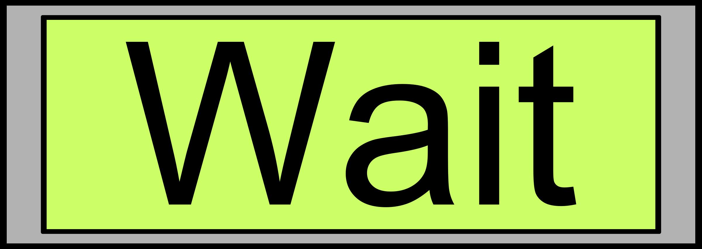 Wait Sign PNG - 54007