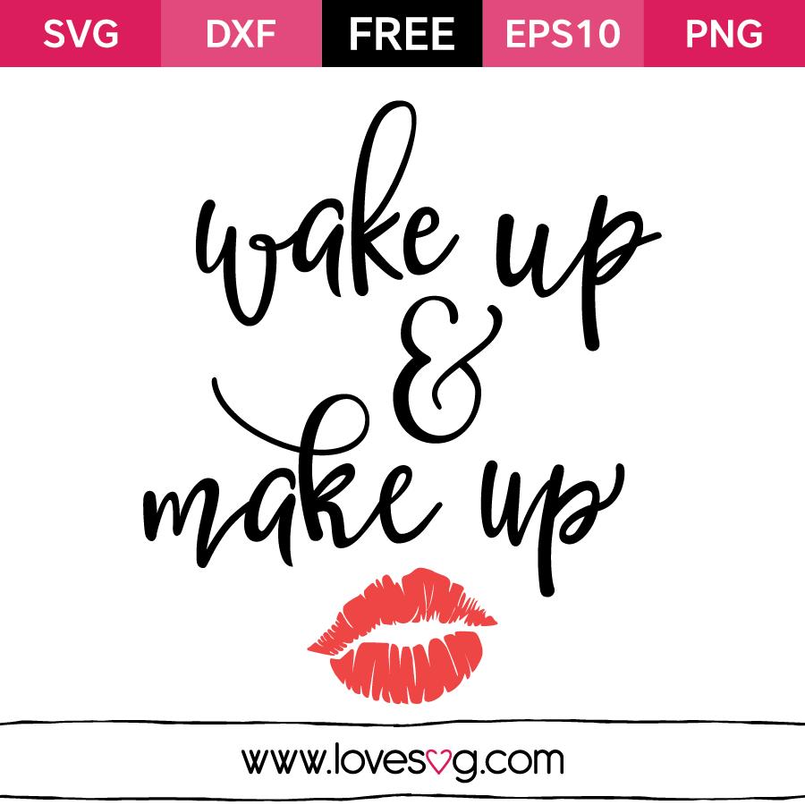Free SVG cut files - Wake up and Make Up - Waking Up PNG HD