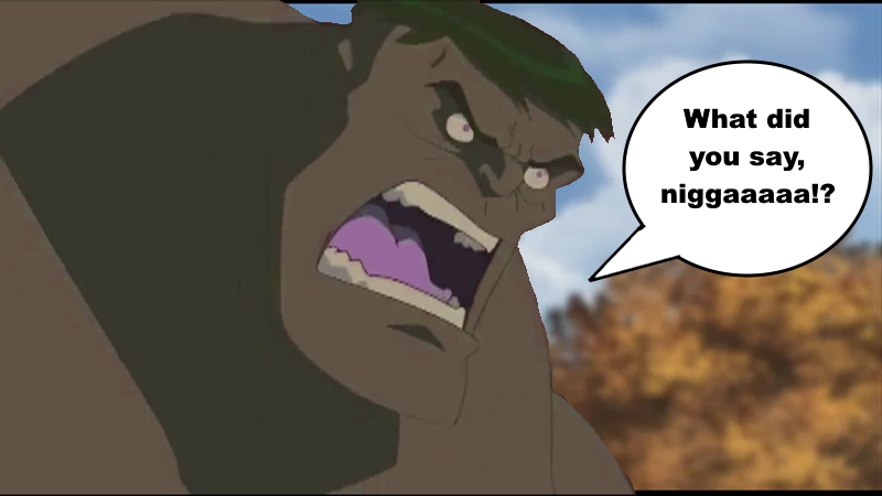 Nigga Hulk - What Did You Say, Niggaaaaa!? by Neopets2012 PlusPng.com  - What Did You Say PNG