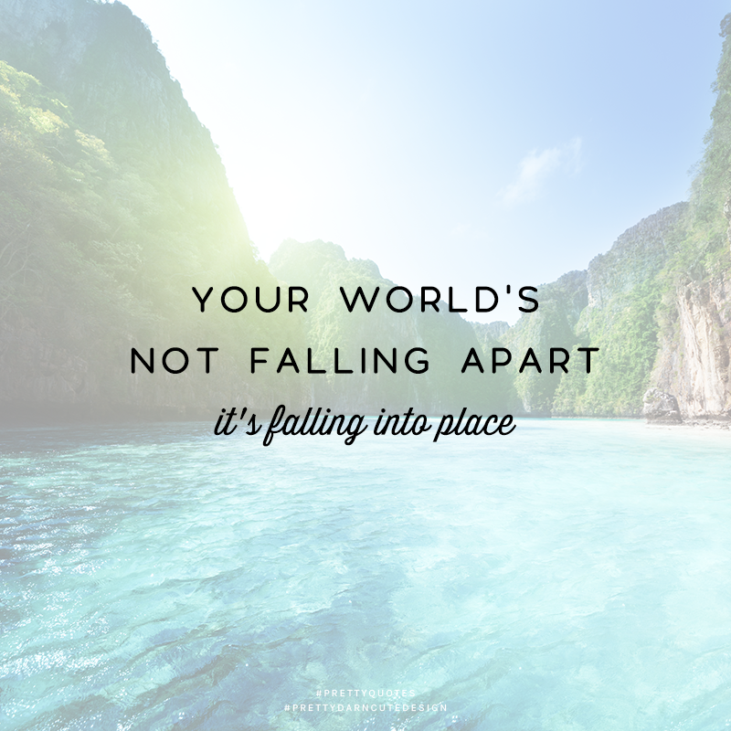 your worldu0027s not falling apart itu0027s falling